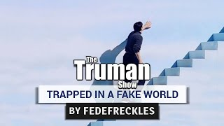 The Truman Show : Trapped in a Fake World (Tribute)