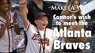 Connor's wish to meet the Atlanta Braves