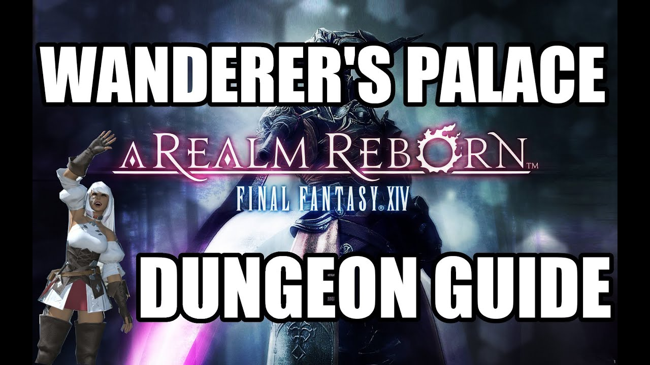 Download Final Fantasy XIV: A Realm Reborn - The Wanderer's Palace Dungeon Guide