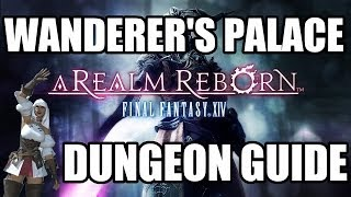 final fantasy xiv a realm reborn the wanderer s palace dungeon guide