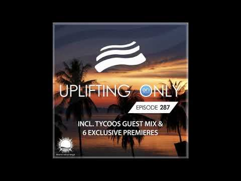 Ori Uplift - Uplifting Only 287 with Tycoos