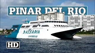 PINAR DEL RIO | High Speed Catamaran Ferry