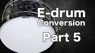 E Drum Conversion Part 5 E Bass Drum