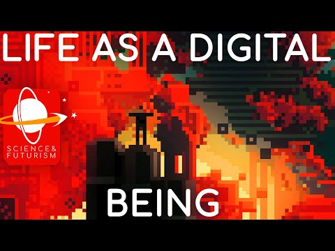 Life As A Digital Being