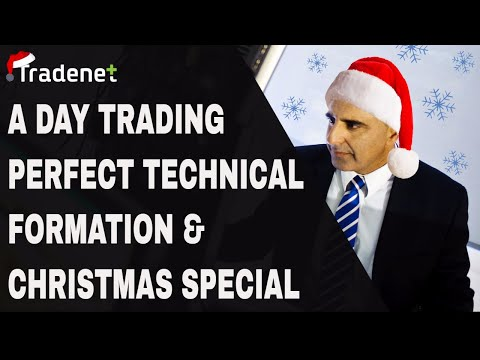 A Perfect Day Trading Technical formation & a Christmas Special!