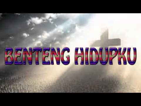 Lagu Rohani Kristen - BENTENG HIDUPKU Mp3