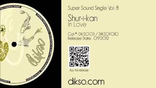 Shur-i-kan -- In Love [DIKSO 011]