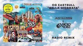 OG Eastbull - Bella Giornata (Jack Mazzoni &amp Paolo Noise Radio Remix)
