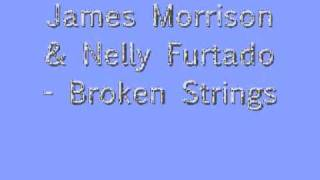 Nelly Furtado & James Morrison - Broken Strings