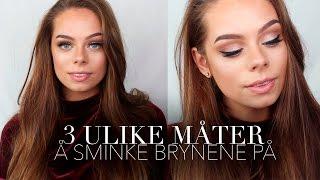 3 ULIKE MÅTER Å SMINKE BRYNENE PÅ / Depend Cosmetics