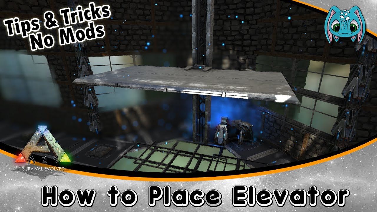 Ark Building Tips Tricks No Mods How Place Elevators
