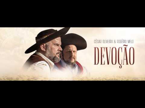 04- Devoção (CD DEVOÇÃO)- César Oliveira & Rogério Melo 2016