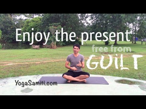 Enjoy the present moment - Free from guilt - Yoga HD