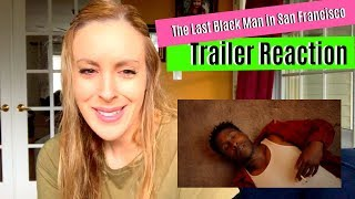 The Last Black Man in San Francisco Trailer Reaction
