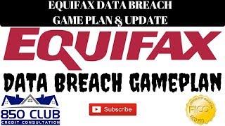 Equifax Data Breach Update & Gameplan 9/8/17
