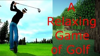 A Relaxing Game of Golf | Tiger Woods PGA Tour 2005