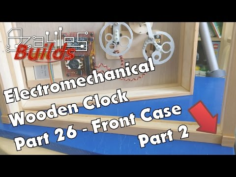 Wooden Electromechanical Clock Build - Part 26 - More front case!