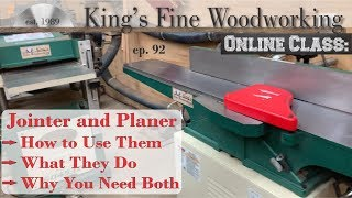 Jointer and Planer, Exactly How to Use Them, What They Are, What They Do, Why You Might Need Both