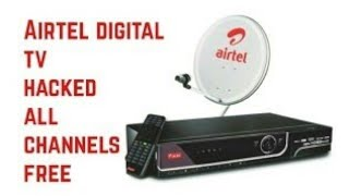 How to hack airtel digital TV dish. Really. Not fake. Watch all channel free for lifetime || HPS Tak