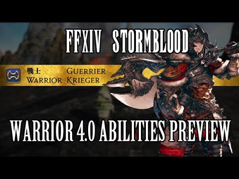 FFXIV Stormblood: Warrior 4.0 Ability Preview - SO MANY FELL CLEAVES