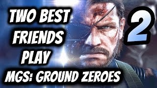 Two Best Friends Play Ground Zeroes (Part 2)