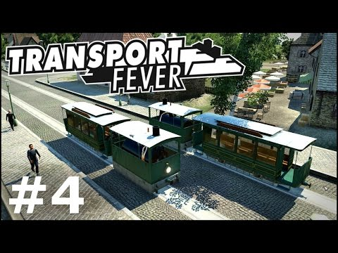 Transport Fever #4 - Tramwaje
