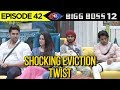 Bigg Boss 12 Shocking Nomination Twist   Bigg Boss 12 Episode Update