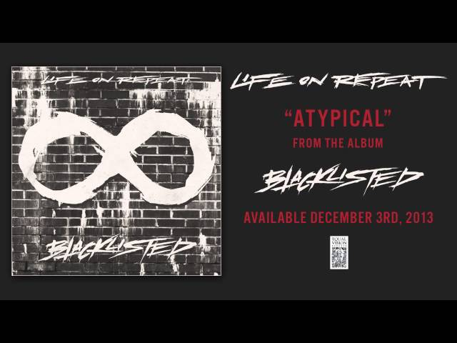 Life On Repeat Atypical