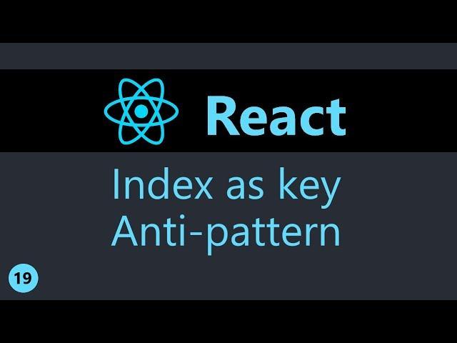 ReactJS Tutorial - 19 - Index as Key Anti-pattern