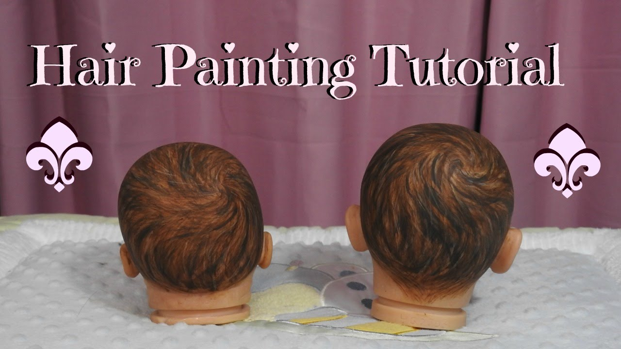 How To Basic Hair Painting Tutorial For Reborn Baby