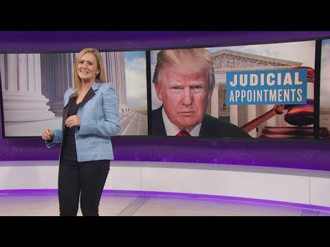 Trump's Terrifying Judicial Appointments | August 9, 2017 Act 2 | Full Frontal on TBS