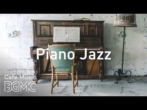 Relaxing Piano Jazz - Elegant Intrumental Jazz Music For Work, Study, Reading