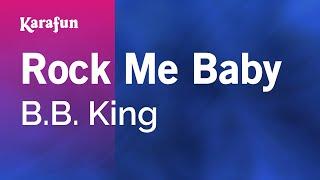 Karaoke Rock Me Baby - B.B. King *