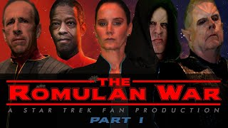 """THE ROMULAN WAR: A Star Trek Fan Production"" (Part I)"