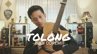 TOLONG - BUDI DOREMI ( COVER BY ALDHI RAHMAN )