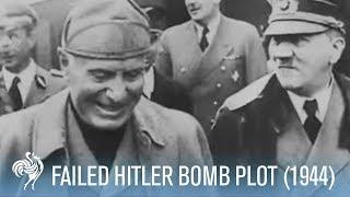 Hitler Assassination Attempt: Failed Bomb Plot (1944) | War Archives