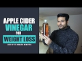 """""""Apple Cider Vinegar"""" for WEIGHT LOSS & its Health benefits 