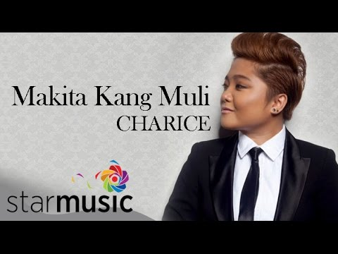 CHARICE - Makita Kang Muli (Official Lyric Video)