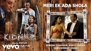 meri ek ada shola official audio song kidnap pritam sunidhi chauhan