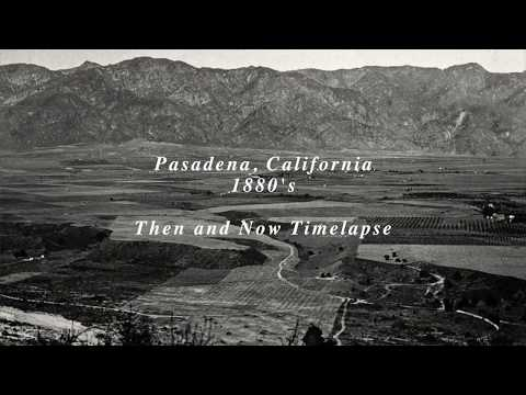Pasadena, California  Timelapse 1885 to 2018