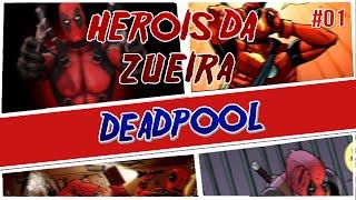 heris da zueira 01 deadpool