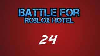 Battle For Roblox Hotel | Ep 24 | You Can Only Look Behind
