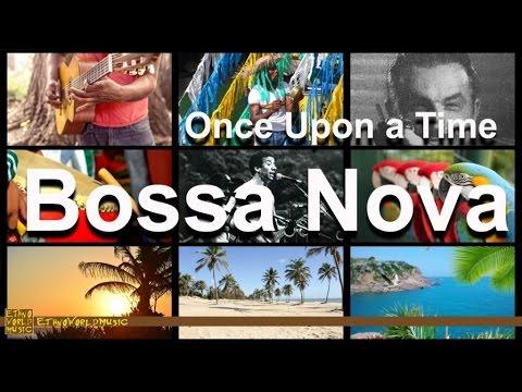 Bossa Nova | Ethno World Music | Once Upon A Time