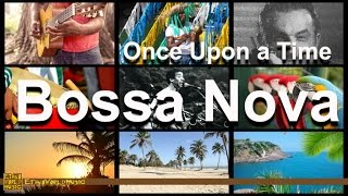 Bossa Nova | Ethno World Music | Once Upon A Time