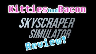 Skyscraper Simulator Review ~ The Worst Simulation Game Ever Made?!! Gameplay Commentary Guide