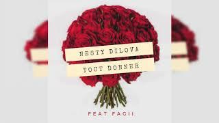 Nesty Dilova - Tout Donner Ft Fagii