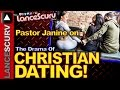 Pastor Janine On The Drama Of Christian Dating! - The LanceScurv Show
