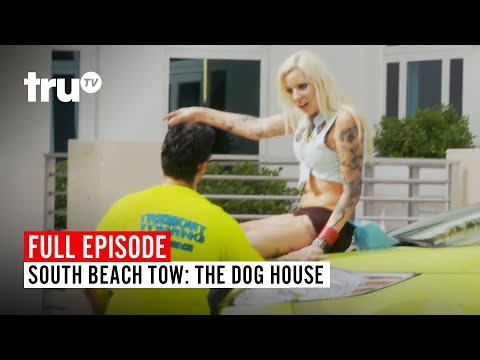 South Beach Tow | Season 2: The Dog House | Watch the Full Episode | truTV