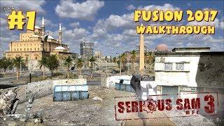Serious Sam 3: BFE Fusion 2017 прохождение игры - Уровень 1: Лето в Каире (Mental Difficulty)