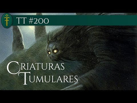 TT #200 - Criaturas Tumulares